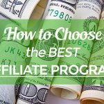 Affiliate Marketing Masterclass II – 10 Essential Tips for Choosing the Ideal Affiliate Program to Promote