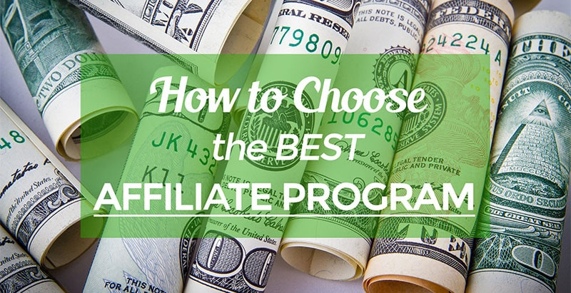 Below we present our essential guide to choosing the best affiliate program